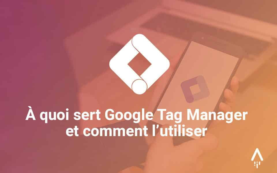 a quoi sert google tag manager